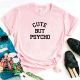 Camiseta estampada tipo T- shirt CUTE BUT PSYCHO