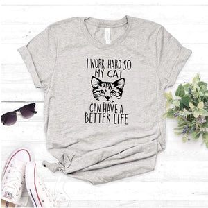 Camisa estampada tipo T- shirt I work  hard so  my cat can have a better life
