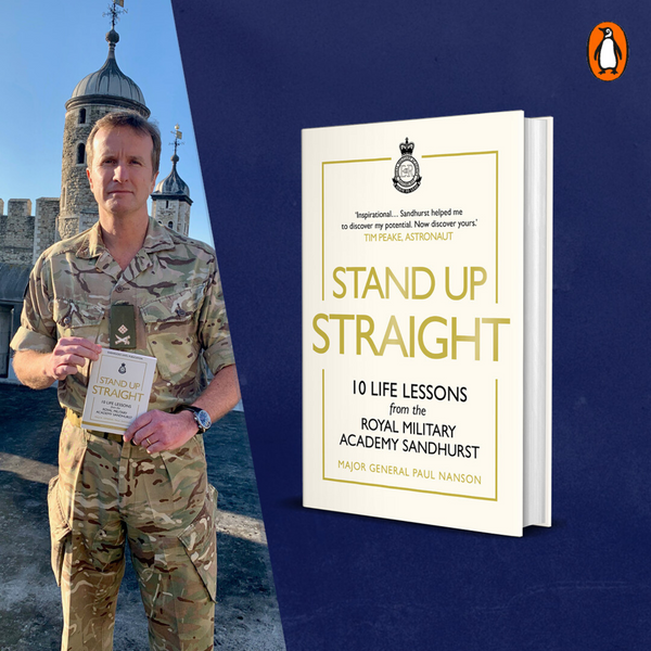 Book - Stand Up Straight - Major General Paul Nanson CB CBE