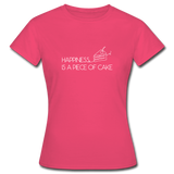 Happiness is a piece of cake - Frauen T-Shirt - Azalea