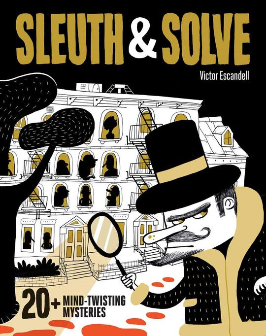 Sleuth & Solve: 20+ Mind-Twisting Mysteries Book