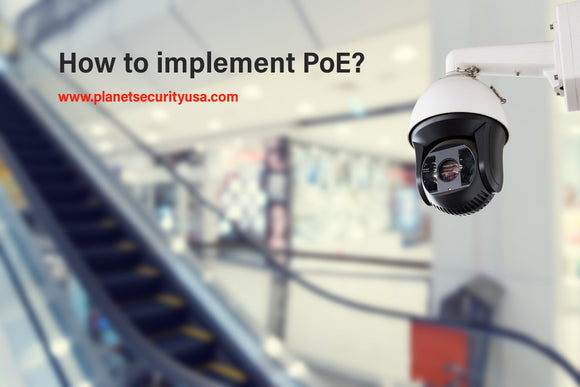 Why Opt for PoE Video Surveillance Systems, Advantages, a Guide