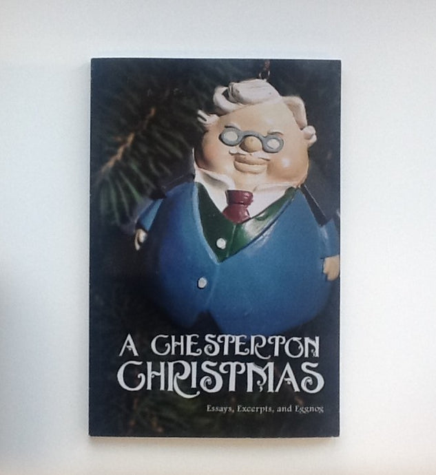 A Chesterton Christmas (Essay, Excerpts and Eggnog)