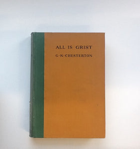 All Is Grist (A Book of Essays)