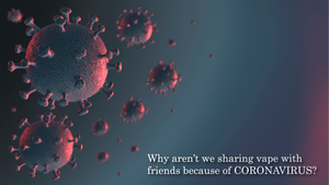 Why we need to avoid sharing the VapeGateUae E-Cigarette devices Due to Corona Virus Outbreak..?