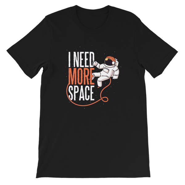 I Need More Space Short-Sleeve Unisex T-Shirt - KiS and Plush