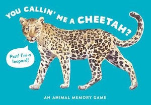 You Callin' Me a Cheetah? (Psst! I'm a Leopard!: An Animal Memory Game