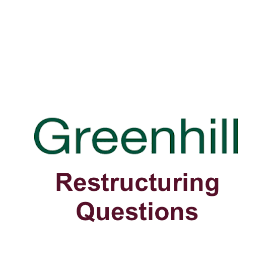 Top 4 Greenhill Restructuring Interview Questions
