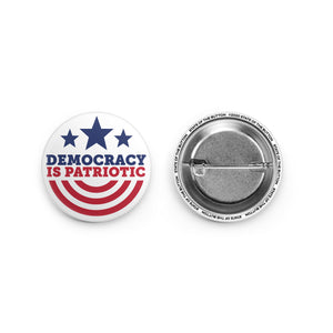 DEMOCRACY IS PATRIOTIC Buttons