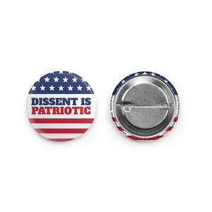 dissent is patriotic pinback button