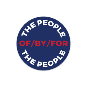 of by for the people round bumper sticker