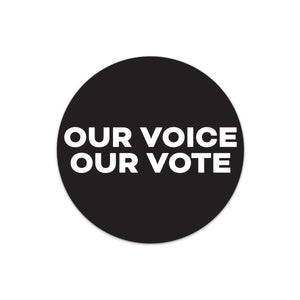 OUR VOICE OUR VOTE Bumper Stickers