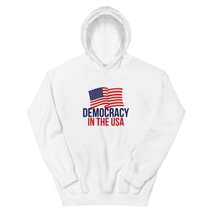 DEMOCRACY IN THE USA Unisex Hoodie