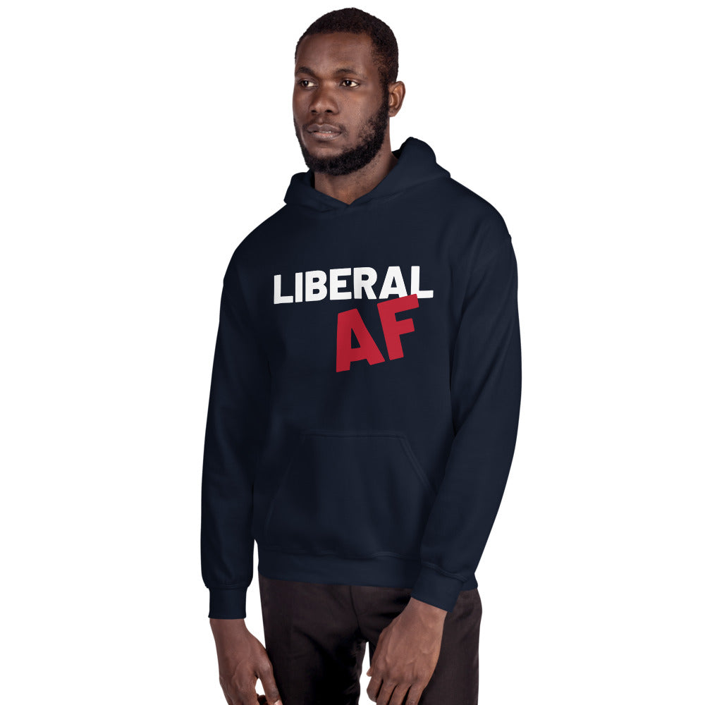 Liberal AF: Sweatshirt on a man