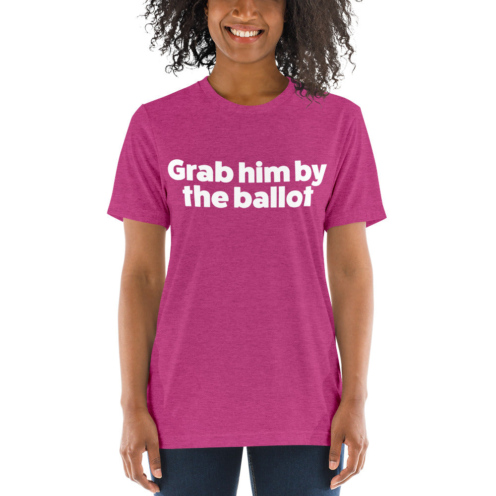 GRAB HIM BY THE BALLOT Unisex T-shirt