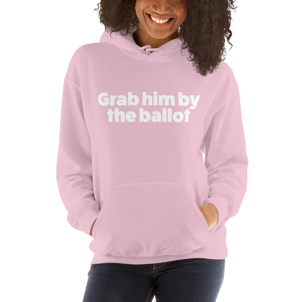 GRAB HIM BY THE BALLOT Unisex Hoodie