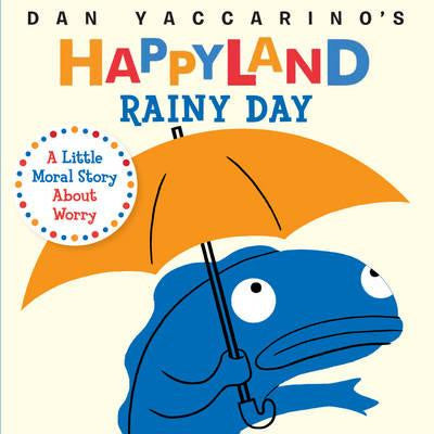 Happyland Rainy Day by Dan Yaccarino - My Messy Room