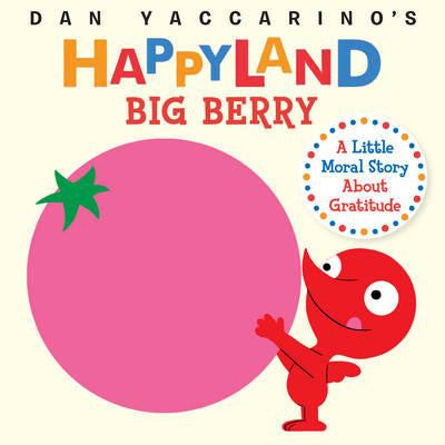 Happyland Big Berry by Dan Yaccarino - My Messy Room