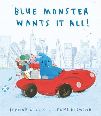 Blue Monster Wants it All