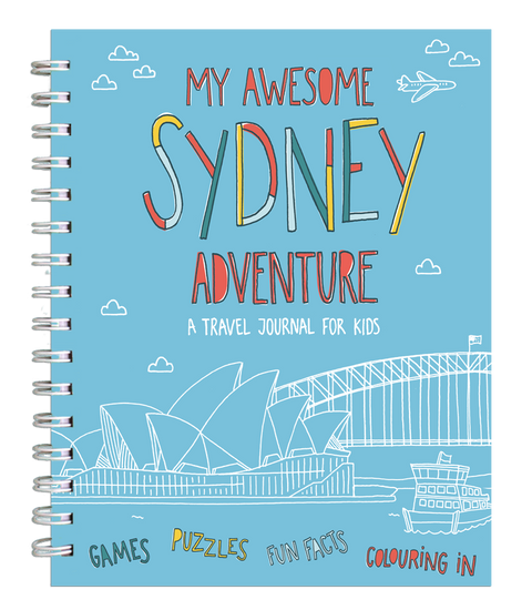 My Awesome Sydney Adventure - A Travel Journal for Kids