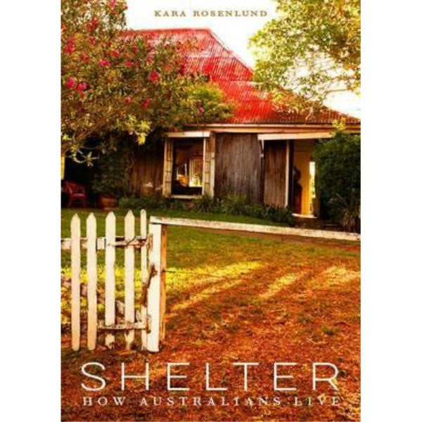 Shelter: How Australians Live by Kara Rosenlund - My Messy Room