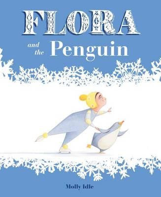 Flora And The Penquin by Molly Idle - My Messy Room