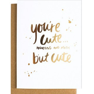 Blushing Confetti Your Cute and Annoying Greeting Card - My Messy Room