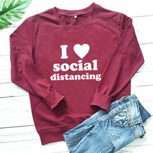Load image into Gallery viewer, I Love Social Distancing  Sweatshirt