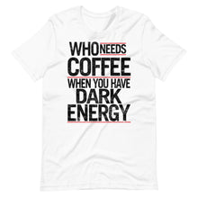 Load image into Gallery viewer, Dark Energy Coffee Tee
