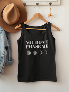 You Don't Phase Me Womens Tank