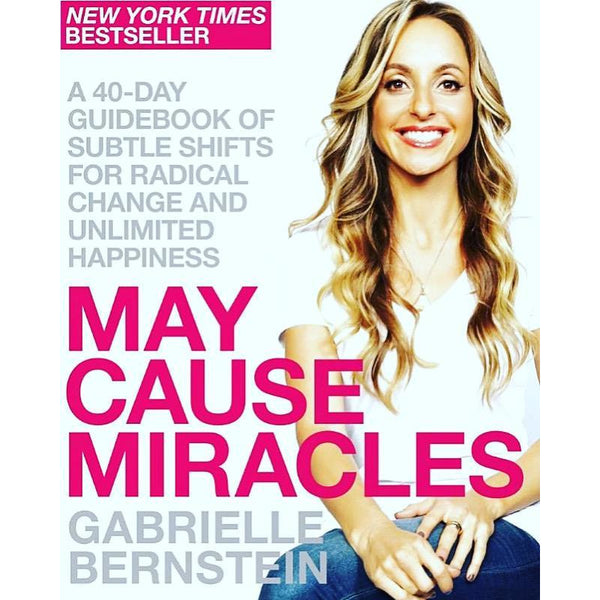 """May Cause Miracles: a 40-Day Guidebook"" - Gabrielle Bernstein"