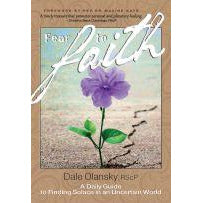 Fear To Faith A Daily Guide to Finding Solace in an Uncertain World Dale Olansky