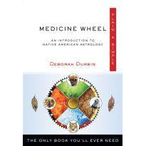 Medicine Wheel Plain & Simple The Only Book You'll Ever Need: An Introduction to Native American Astrology Deborah Durbin
