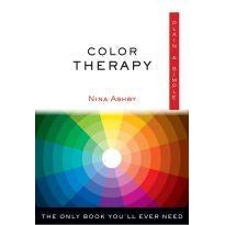 Color Therapy Plain & Simple The Only Book You'll Ever Need Nina Ashby