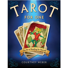 Tarot for One The Art of Reading for Yourself Courtney Weber