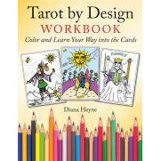 Tarot by Design Workbook Color and Learn Your Way into the Cards Diana Heyne