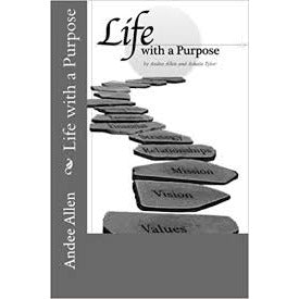 """Life with a Purpose"" By Andee Allen"