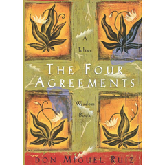 """The Four Agreements"" - don Miguel Ruiz"