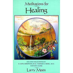 """Meditations for Healing"" - Larry Moen"