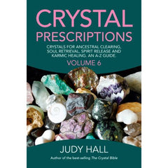 CRYSTAL PRESCRIPTIONS: The A-Z Guide To Over 1,200 Symptoms & Their Healing Crystals by Judy Hall