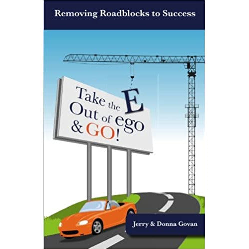 """Take the E out of Ego and GO!"" by Jerry & Donna Govan"