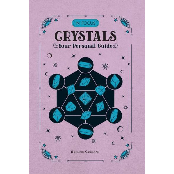 In Focus Crystals: Your Personal Guide by Bernice Cockram