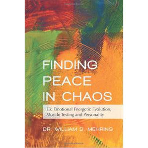 """Finding Peace in Chaos"" - Dr. William D. Mehring, D.C."