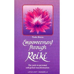 EMPOWERMENT THROUGH REIKI: The Path To Personal And Global Transformation--A Handbook