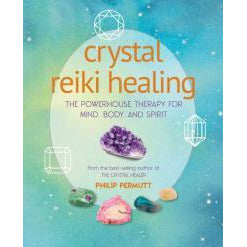 CRYSTAL REIKI HEALING: The Powerhouse Therapy For Mind, Body & Spirit