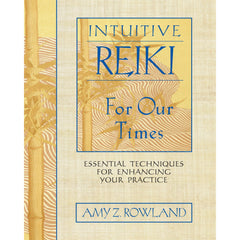 """Intuitive Reiki For Our Times"" - Amy Z. Rowland"