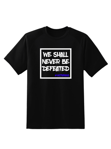 We Shall Never Be Defeated Tee