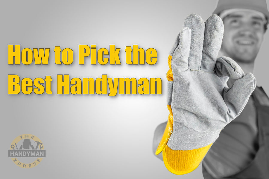 How to Pick the Best Handyman Services in San Antonio Texas