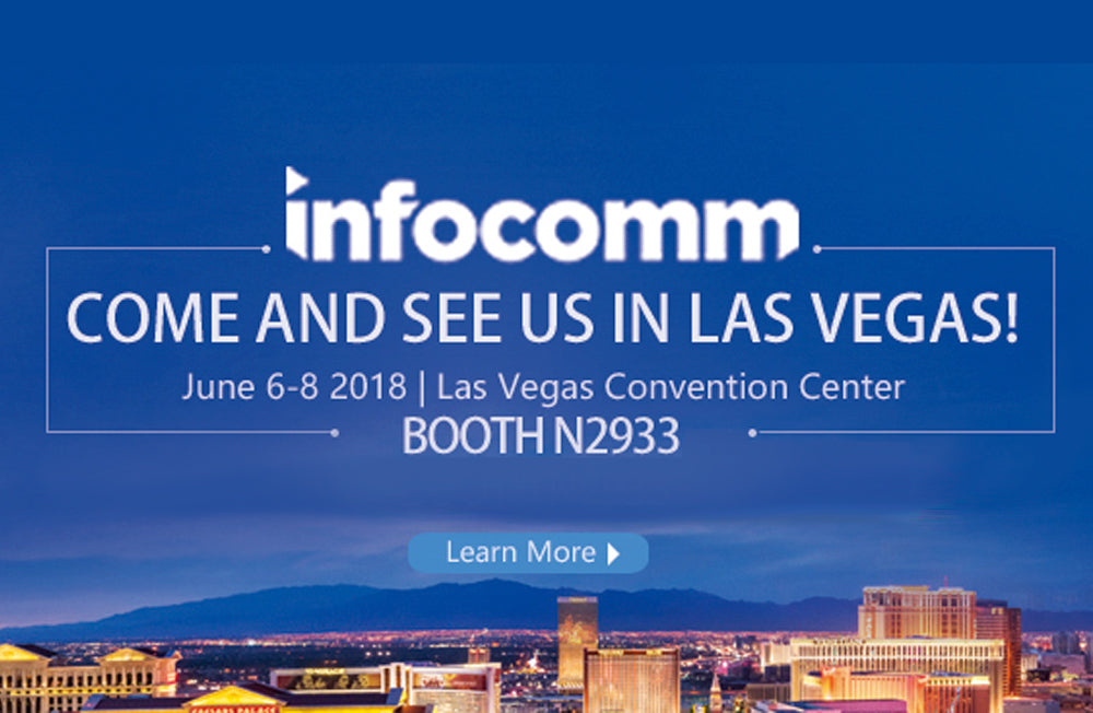 Come Visit Us At InfoComm 2018