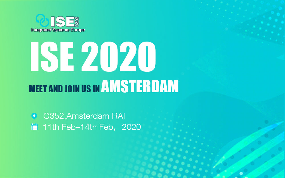 Welcome to join us at ISE 2020 in Amsterdam